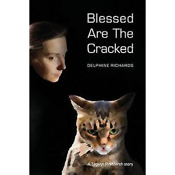 Blessed Are the Cracked by Richards & Delphine