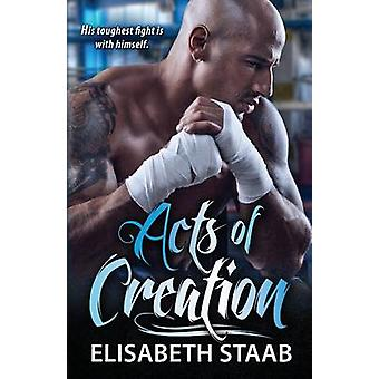 Acts of Creation by Staab & Elisabeth