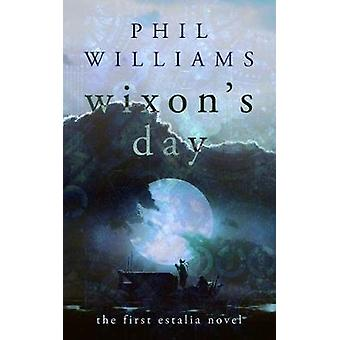 Wixons Day by Williams & Phil