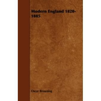 Modern England 18201885 by Browning & Oscar