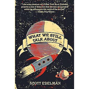 What We Still Talk About by Edelman & Scott