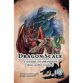 Dragon Scale A Guide to Dragons by Feinberg & Jessica