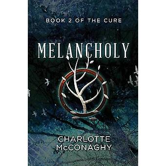 Melancholy Book Two of The Cure Omnibus Edition by McConaghy & Charlotte