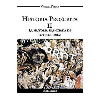 Historia Proscrita II La historia silenciada de entreguerras by Forner & Victoria