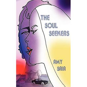 The Soul Seekers by Saia & Amy