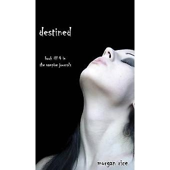 Destined Book 4 in the Vampire Journals by Rice & Morgan