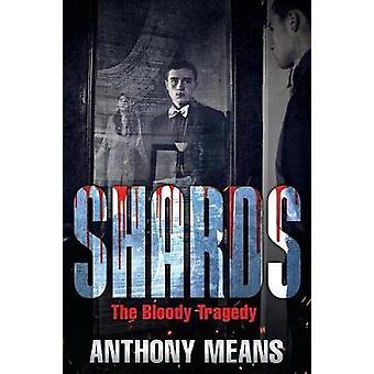 Shards The Bloody Tragedy by Means & Anthony