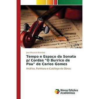 Tempo e Espao da Sonata p Cordas O Burrico de Pau de Carlos Gomes by Brandao Jose Mauricio