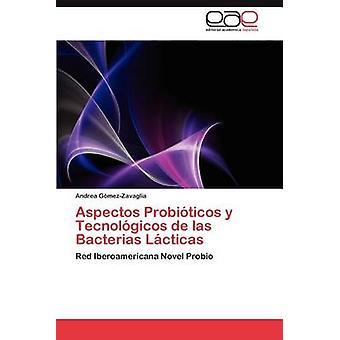 Aspectos Probiticos y Tecnolgicos de las Bacterias Lcticas by GmezZavaglia Andrea
