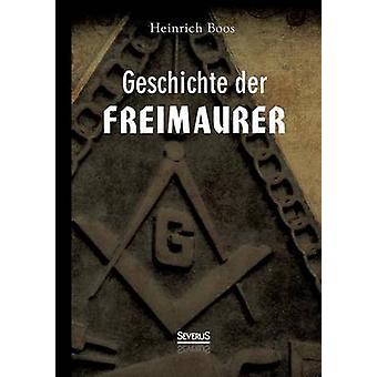 Geschichte der Freimaurer by Boos & Heinrich