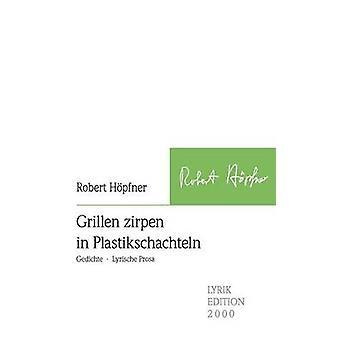 Grillen zirpen in Plastikschachteln by Hpfner & Robert