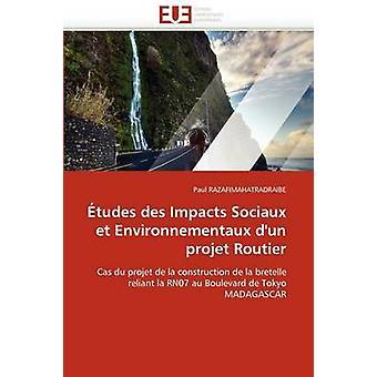 Etudes Des Impacts Sociaux Et Environnementaux DUn Projet Routier by Razafimahatradraibe & Paul