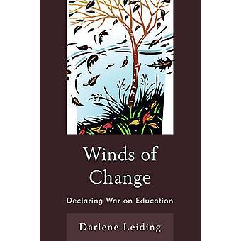 Winds of Change Declaring War on Education by Leiding & Darlene