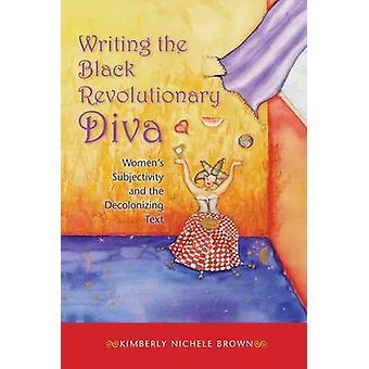 Skrive den sorte revolutionerende Diva - kvinders subjektivitet og De