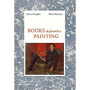 Books Do Furnish a Painting by Jamie Camplin - 9780500252253 Book