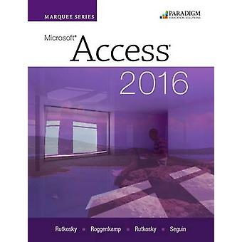 Marquee Series - Microsoftaccess 2016 - Text by Nita Rutkosky - Denise