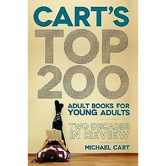 Cart's Top 200 Adult Books for Young Adults - Two Decades in Review by