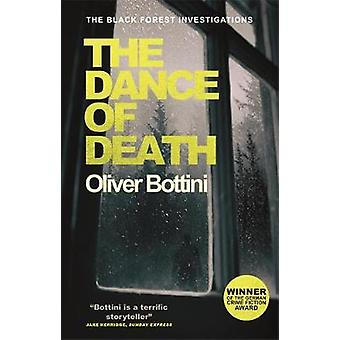 The Dance of Death - A Black Forest Investigation III by Oliver Bottin