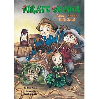 Attack on the High Seas - #3 by Brian James - 9781599615844 Book