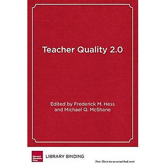 Teacher Quality 2.0 - Toward a New Era in Education Reform by Frederic