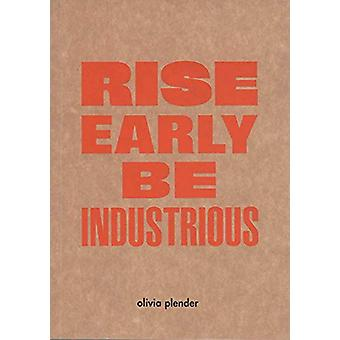 Olivia Plender - Rise Early - Be Industrious by Gerrie Van Noord - 97