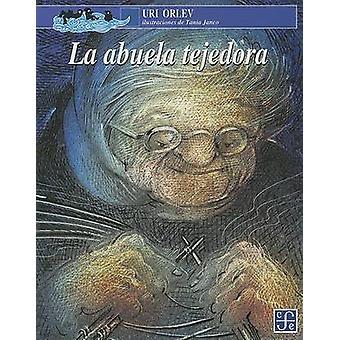 La Abuela Tejedora by Uri Orlev - Tania Janco - Deborah Roitman - 978