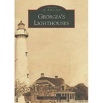 Georgia's Lighthouses by Patricia Morris - 9780738553054 Book