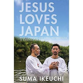 Jesus Loves Japan - Return Migration and Global Pentecostalism in a Br