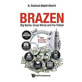 Brazen - Big Banks - Swap Mania And The Fallout by A Rashad Abdel-khal