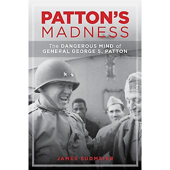PattonS Madness by Jim Sudmeier