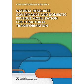 African Governance Report V - 2018 - Natural Resource Governance and D