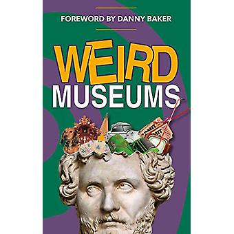 Weird Museums - 9780749581855 Book