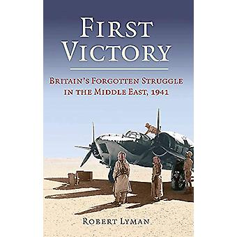 First Victory - 1941 - Blood - Oil and Mastery in the Middle East - 194