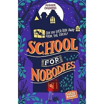 School for Nobodies by Susie Bower