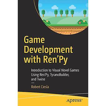 Desenvolvimento de Jogos com RenPy por Ciesla & Robert