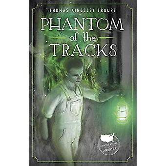 Phantom of the Tracks by Troupe - -Thomas Kingsley - 9781631633522 Bo