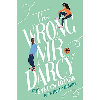 The Wrong Mr. Darcy by Evelyn Lozada & Holly Lorincz