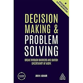 Decision Making and Problema� Solving: Break Through Barriers and Banish Uncertainty at Work (Creating Success)