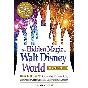 The Hidden Magic of Walt Disney World 3rd Edition by Veness & Susan