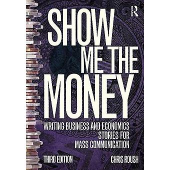 Show Me the Money - Writing Business and Economics Stories for Mass Co