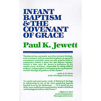 Infant Baptism and the Covenant of Grace - An Appraisal of the Argumen