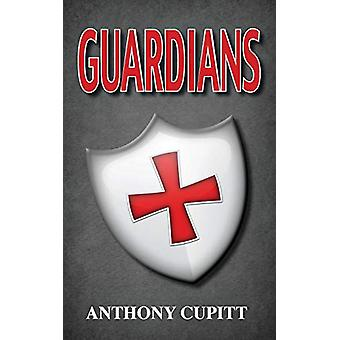Guardians by Anthony Cupitt - 9780987531803 Book