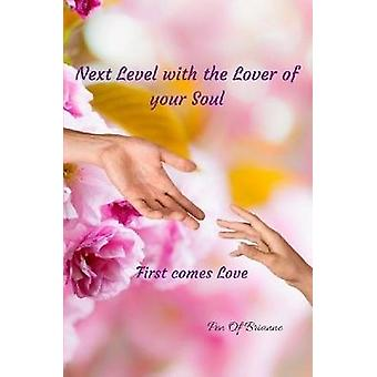Next Level with the Lover of Your Soul. First Comes Love by Pen of Br