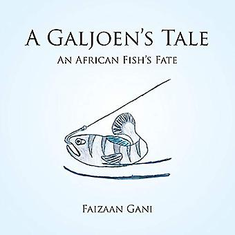 A Galjoen's Tale - An African Fish's Fate by Faizaan Gani - 9781482876