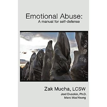 Emotional Abuse - A Manual for Self-Defense by Zak Mucha - 97815408351