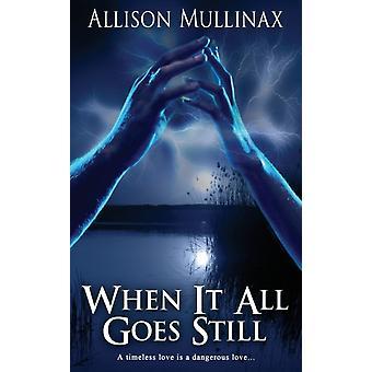 When It All Goes Still door Allison Mullinax