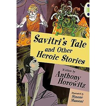 BC Blue KS2 B4A Savitris Tale by Horowitz & AnthonyBaxendale & Trevor