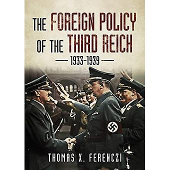 The Foreign Policy of the Third Reich by Thomas X. Ferenczi