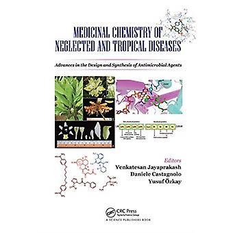 Medizinische Chemie von vernachlässigten und tropischen Krankheiten von Venkatesan Jayaprakash & Edited by Daniele Castagnolo & Edited by Yusuf OEzkay