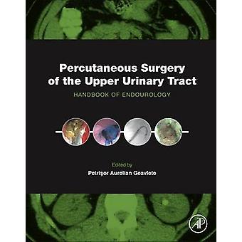 Percutane chirurgie van de hogere urinewegen door Aurelianus Petrisor Geavlete